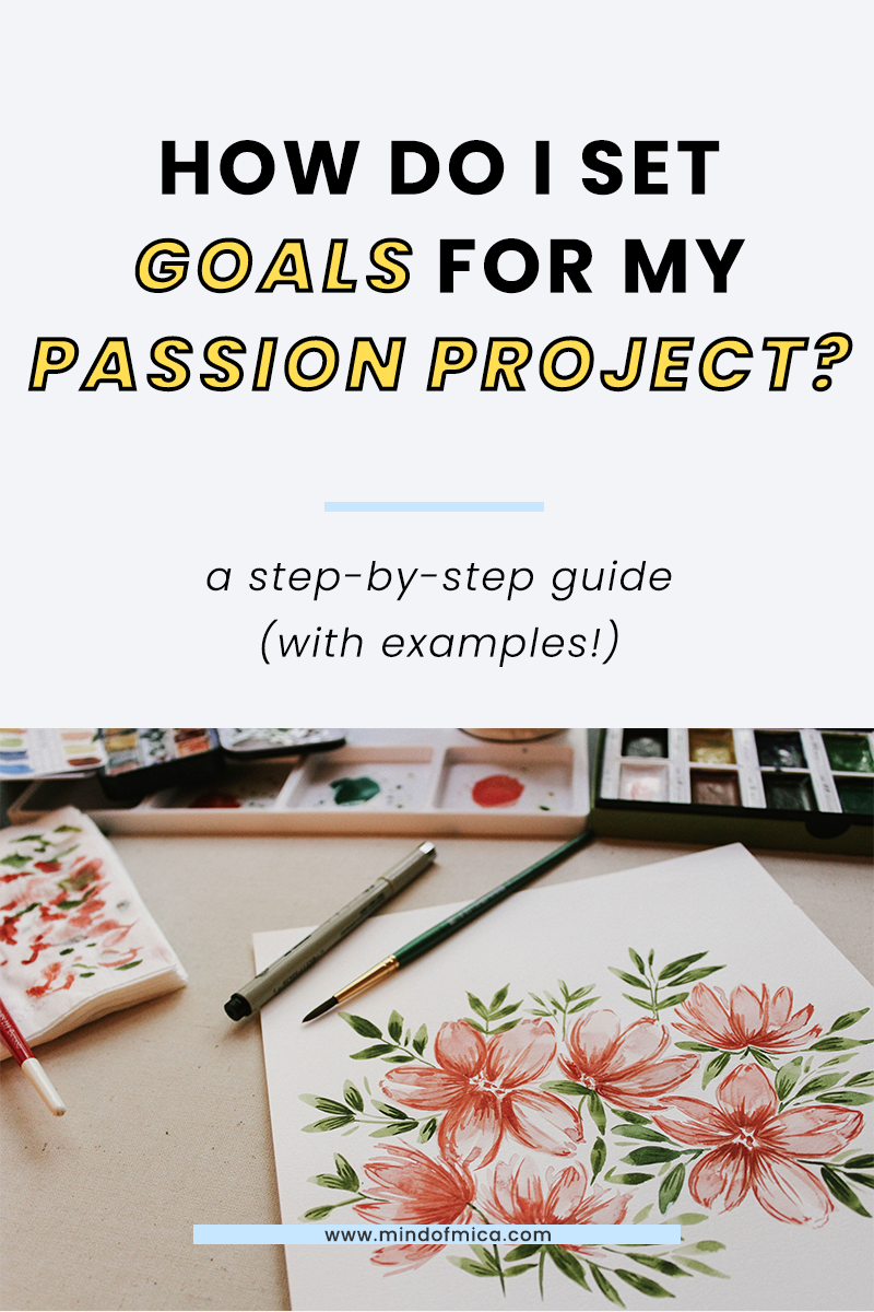 How do you set goals for your passion project? In this post, learn how to set SMART goals for a personal passion project to make sure you stay consistent.